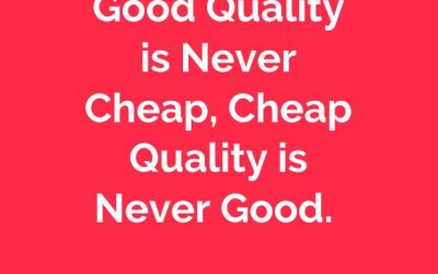 Good Quality is Never Cheap, Cheap Quality is Never Good